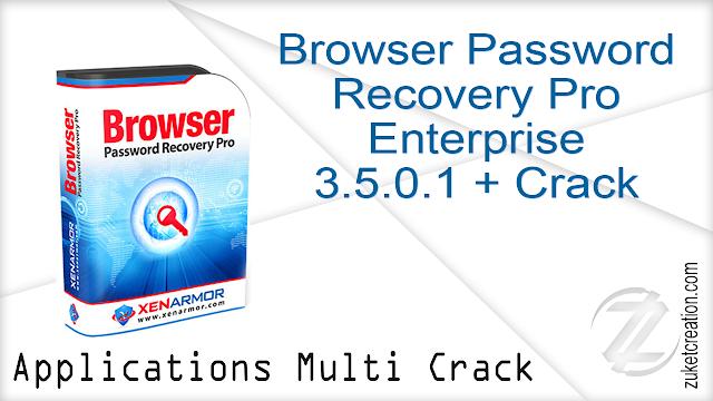 Browser Password Recovery Pro Enterprise 3.5.0.1 + Crack By_ Zukét Création
