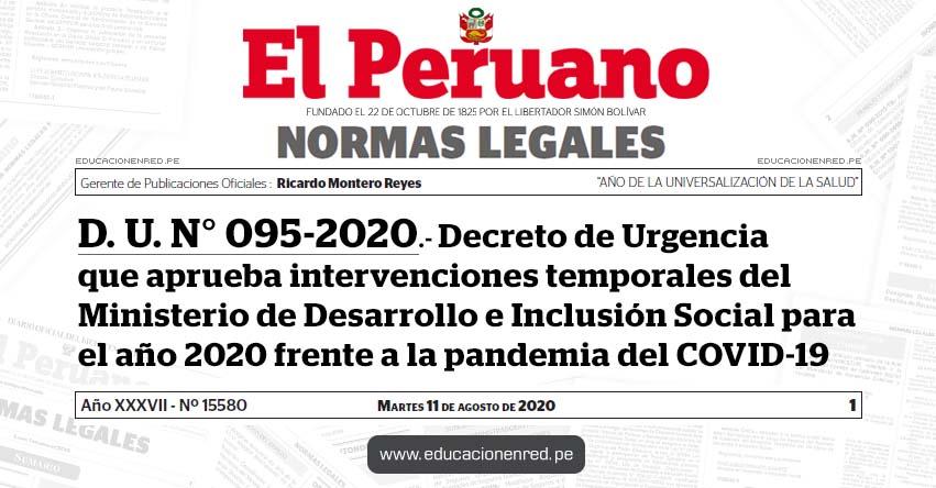 D. U. N° 095-2020.- Decreto de Urgencia que aprueba intervenciones temporales del Ministerio de Desarrollo e Inclusión Social para el año 2020 frente a la pandemia del COVID-19