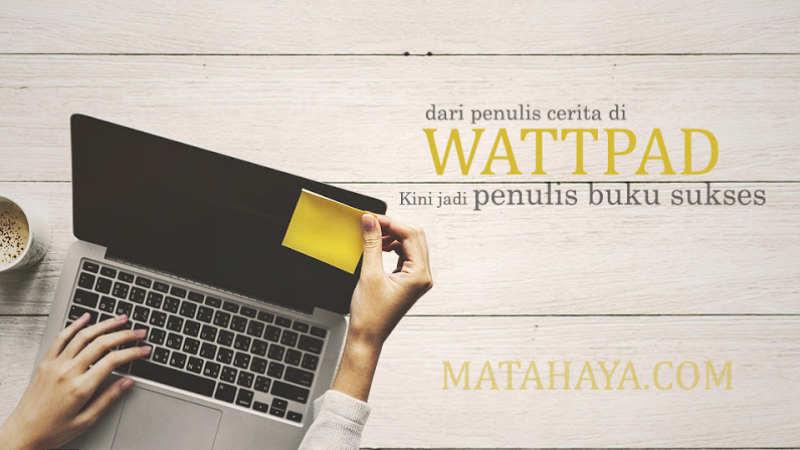 Dari Wattpad, Kini Mereka Jadi Penulis Buku Sukses