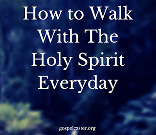 How to walk with the Holy Spirit Everyday