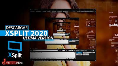 Como Descargar Xsplit Broadcaster Ultima Versión 2020 Español