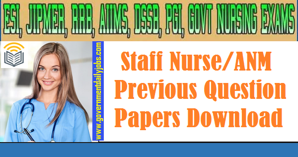 STAFF NURSE PREVIOUS YEAR QUESTIONS | NURSE OLD QUESTION PAPERS