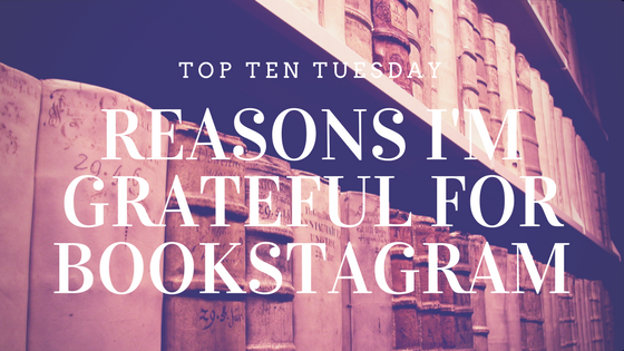 Top Ten Tuesday - Thankful to be on Bookstagram