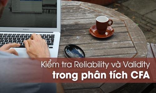 Kiểm tra Reliability và Validity trong phân tích CFA