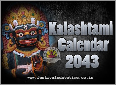 2043 Kalashtami Vrat Dates & Time in India, 2043 Kalashtami Vrat Calendar