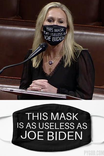 'This Mask Is As Useless as Joe Biden' facemask as worn by Republican U.S. Representative Marjorie Taylor Greene.  PYGear.com