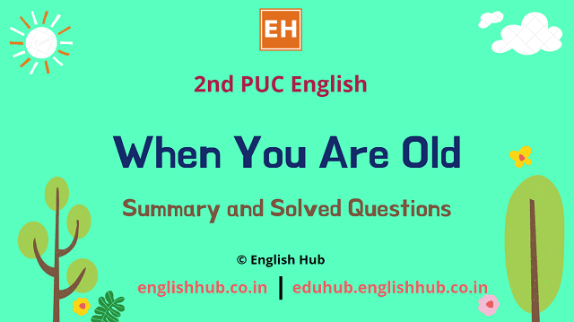 2nd PUC English: When You Are Old | Summary and Solved Questions