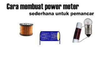 Cara membuat power meter sederhana untuk pemancar
