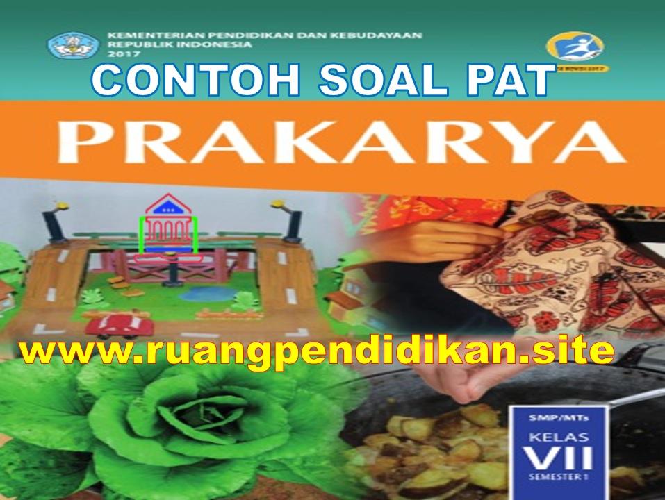 Soal Dan Kunci Jawaban PAT/UKK Prakarya