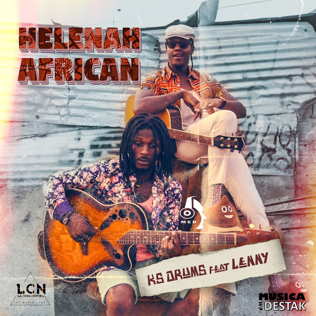 http://www.mediafire.com/file/h0ywyoyan8hw52e/Ks_Drums_Feat._Lenny_-_Helenah_African.mp3/file