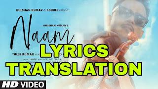 Naam Lyrics | Translation | in English - Tulsi Kumar ft. Millind Gaba