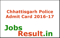 Chhattisgarh Police Admit Card 2016-17