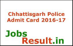 Chhattisgarh Police Admit Card 2016-17