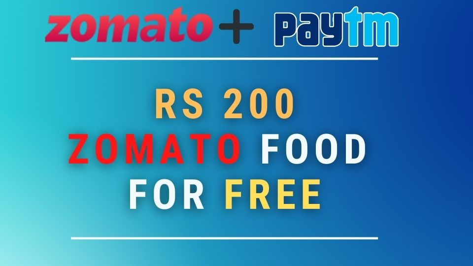 (Zomato - Paytm Offer) - Get Food Worth Rs.200 For FREE - LOOT FAST  