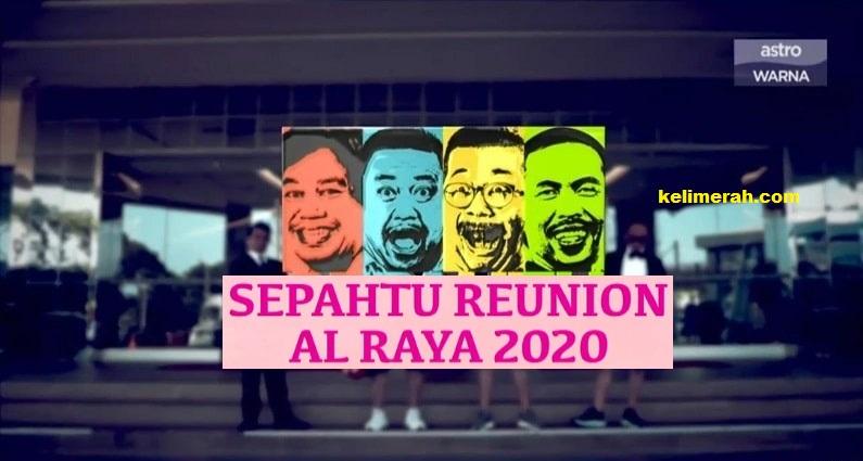 Sepahtu Reunion Al Raya 2020-Episod 1