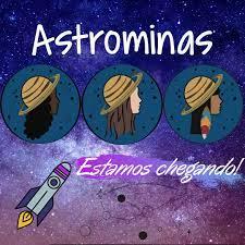 Projeto Astrominas da USP encoraja meninas na ciência  Com edição 100% online, inscrições seguem abertas até 7 de junho