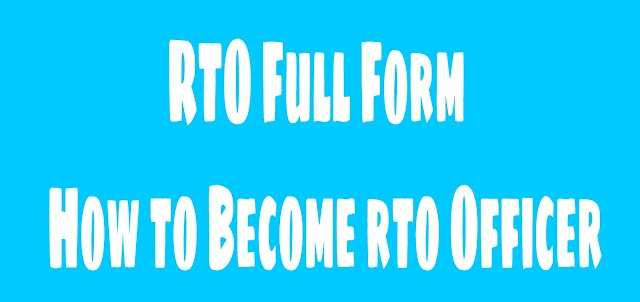 RTO Full Form   How to Become rto Officer?