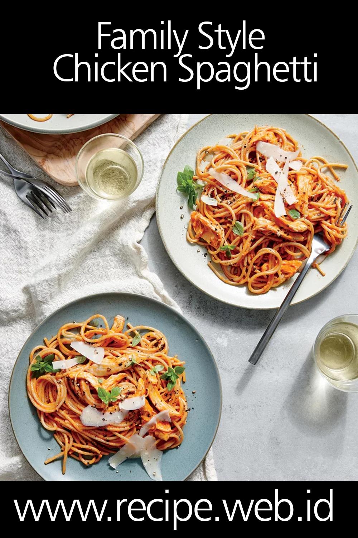 Family Style Chicken Spaghetti