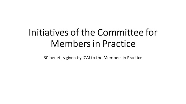 Initiatives of the Committee for Members in Practice (CMP), ICAI