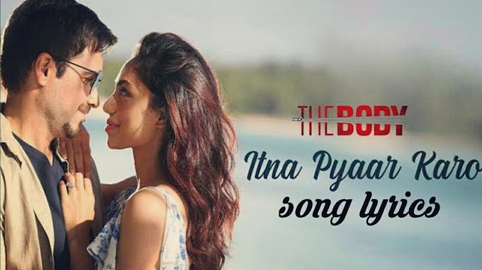 Itna pyaar Karo song lyrics movie the body