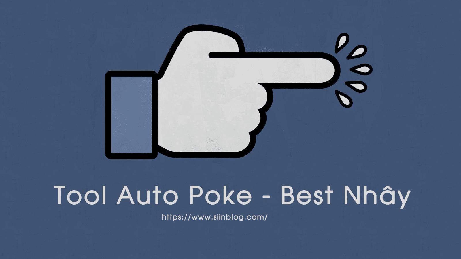 Poke Tool - Tool Chọc Bạn Bè Best Nhây Bằng NodeJs