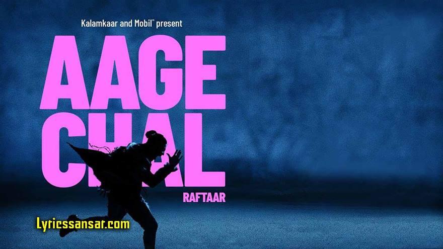Aage Chal Lyrics, Aage Chal Song Lyrics, Lyrics Of Raftaar Aage Chal, Aage Chal Raftaar, Raftaar Hindi Rap Song 2020, Raftaar 2020, Raftaar