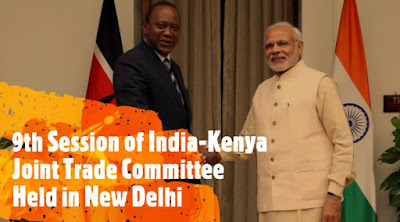 9th Session of India-Kenya Joint Trade Committee Held in New Delhi