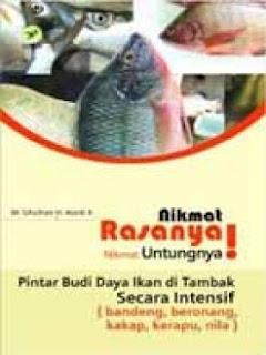Nikmat Rasanya Nikmat Untungnya - Pintar Budidaya Ikan di Tambak Secara Intensif