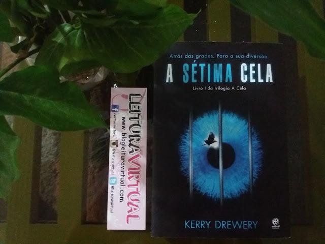 [Resenha] - A sétima cela - Kerry Drewery