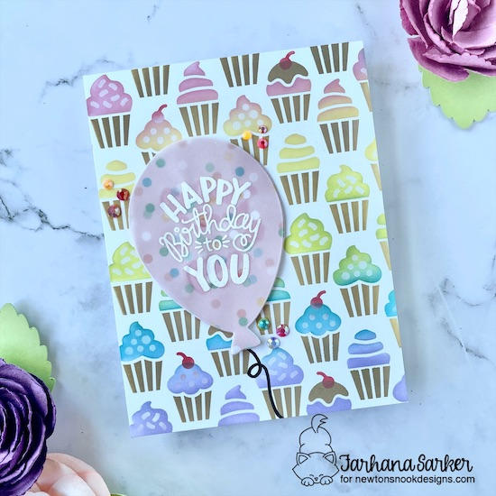 Birthday Cupcake and Balloon Card by Farhana Sarker | Cupcakes Stencil Set, Balloon Shaker Die Set and Uplifting Wishes Stamp Set by Newton's Nook Designs #newtonsnook #handmade