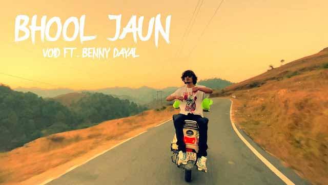 Bhool Jaun Song Lyrics - Void & Benny Dayal