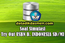 Soal Latihan Try Out USBN Bahasa Indonesia SD/MI Tahun 2018 - 2019
