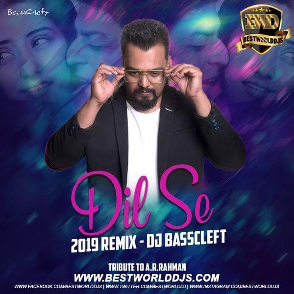 Dil Se (Remix) - DJ BassCleft