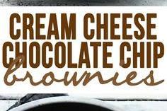 CREAM CHEESE CHOCOLATE CHIP BROWNIES