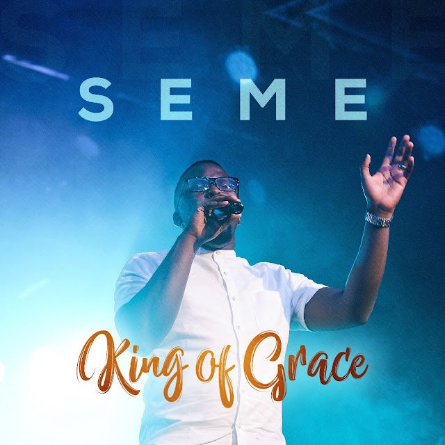 "NEW VIDEO: SEME - ""KING OF GRACE"" (OFFICIAL VIDEO) 
