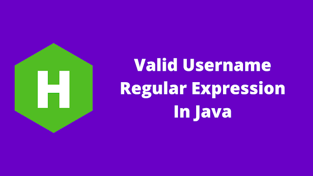 HackerRank Valid Username Regular Expression in java problem solution