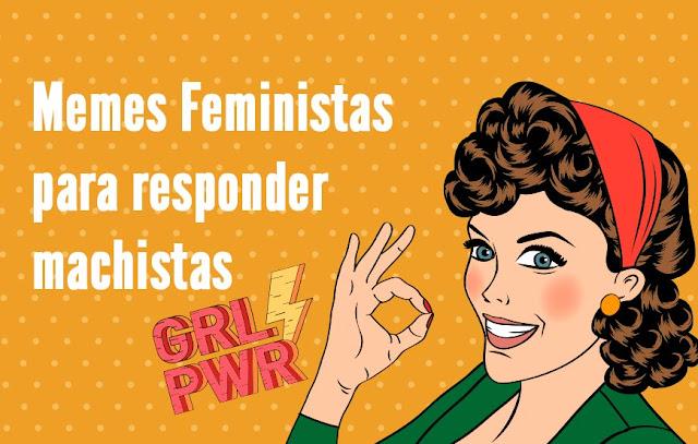 Memes Feministas para responder machistas