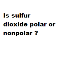Is sulfur dioxide polar or nonpolar ?