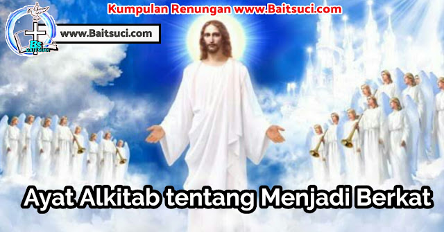 Ayat Alkitab tentang Menjadi Berkat