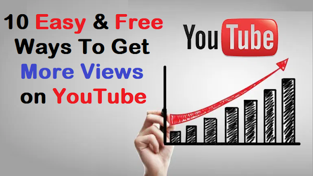 10 Easy & Free Ways To Get More Views on YouTube | how to increase youtube views,