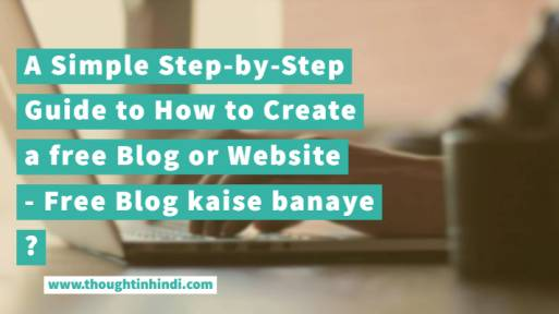 A Simple Step-by-Step Guide to How to Create a free Blog or Website - Free Blog kaise banaye