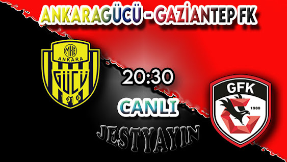 Ankaragücü - Gaziantep FK canlı maç izle