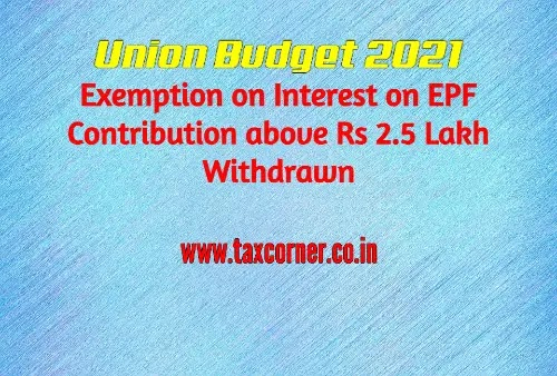 Exemption on Interest on EPF Contribution above Rs 2.5 Lakh Withdrawn