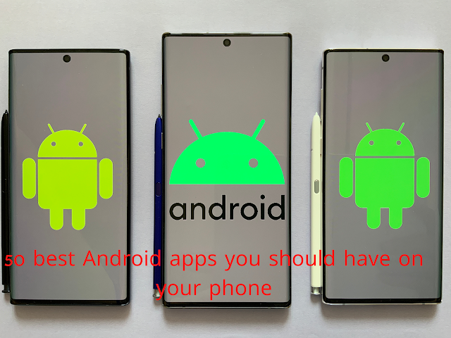 50 Best Android Apps of 2021 You Should Have on Your Phone