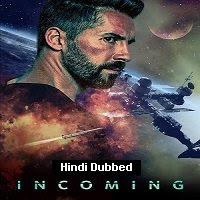 Incoming (2021) Hindi Dubbed Full Movie Watch Online Movies