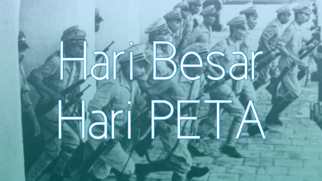 Hari Peringatan Pemberontakan Pembela Tanah Air (PETA) 14 Februari