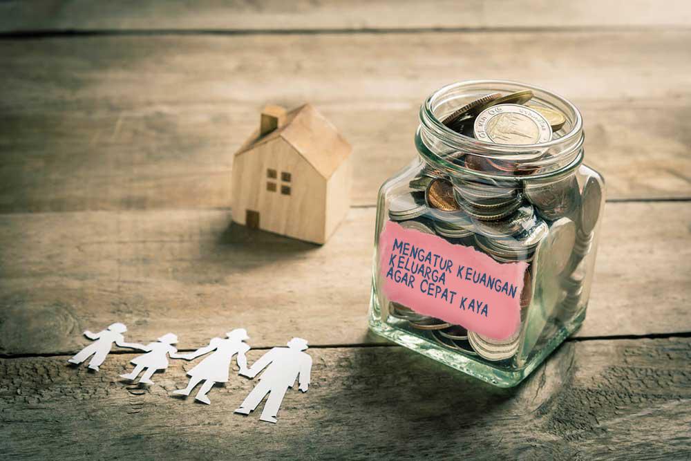 Mengatur Keuangan Keluarga Agar Cepat Kaya Dengan Cara Mudah