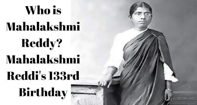 Who is Mahalakshmi Reddy?  Mahalakshmi Reddi's 133rd Birthday