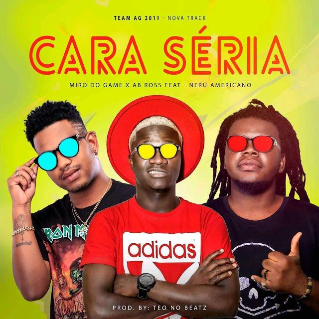 Miro Do Game & AB Ross ft. Nerú Americano - Cara Séria (Afro House) (Prod. Teo No Beat) baixar nova musica descarregar agora 2019