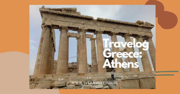 Travelog Greece, Athens Hadrian's Arch, Olympieion, Panathenaic Stadium dan Acropolis and Slopes